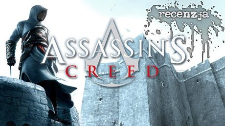 Recenzujemy Assassin's Creed