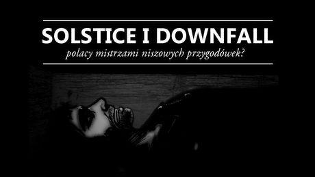 Polacy mistrzami niszowych przygod�wek � recenzja Solstice i Downfall