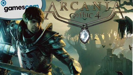 Gramy w Arcania: Gothic 4 - gamescom