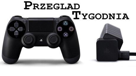 Przegląd Tygodnia - PlayStation 4 pod lupą [1/2]
