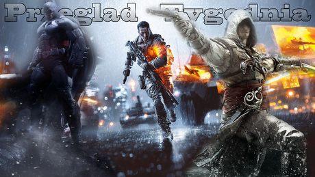 Przegląd Tygodnia - Battlefield 4, Assassin's Creed IV, Batman