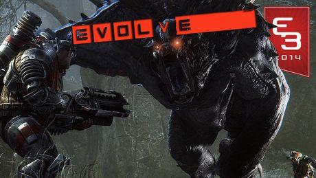 E3 2014 - Evolve wręcz ewoluuje na naszych oczach!