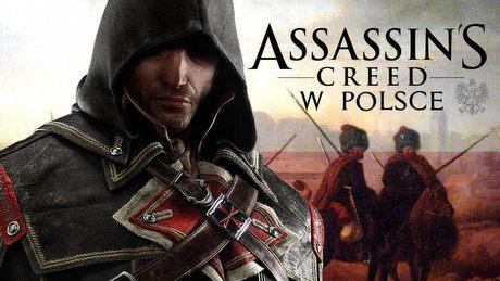 Assassin's Creed z akcją w Polsce? 5 najciekawszych pomysłów