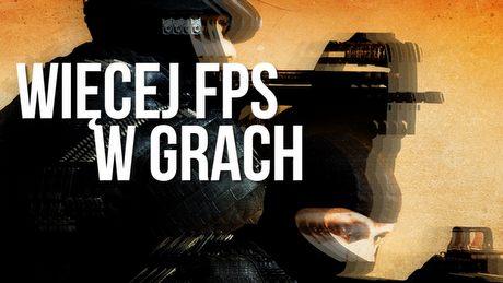 Optymalizacja - jak mieć więcej FPS bez nowego sprzętu?