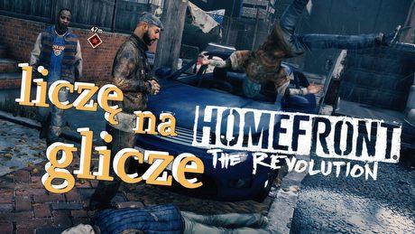 Licz� na glicze w Homefront: The Revolution � gra tworzona po partyzancku