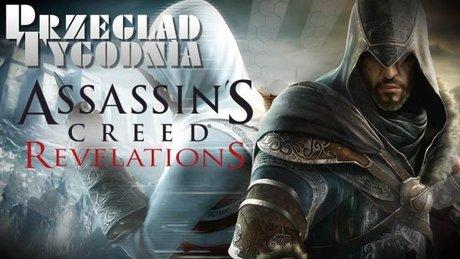 Przegląd tygodnia - Assassin's Creed Revelations