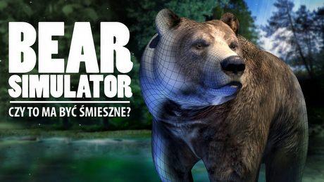 Bear Simulator i koniec �art�w � kiedy �mieszny symulator przestaje by� �mieszny