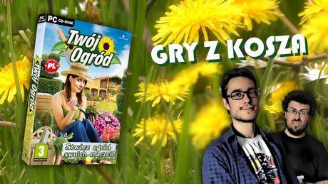 Gry z Kosza #19 – Twój ogród, czyli ładne kwiatki