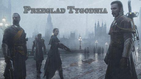 Przegląd Tygodnia - The Order: 1886, Thief, Need for Speed