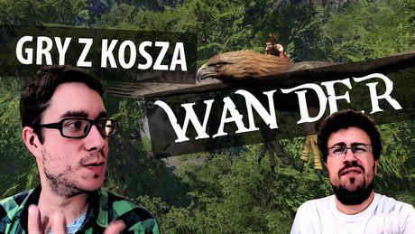 Gry z Kosza #30 – Wander, czyli trudne zespolenie z naturą