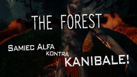 Samiec Alfa kontra kanibale – jak dzisiaj wygląda The Forest?