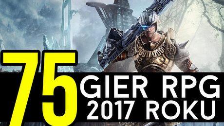 75 gier RPG, które ma się ukazać w 2017 roku