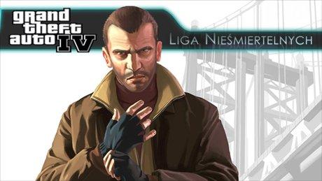 Liga Nie�miertelnych - Grand Theft Auto IV