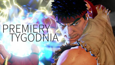Street Fighter V nie boi si� Layers of Fear � PREMIERY TYGODNIA