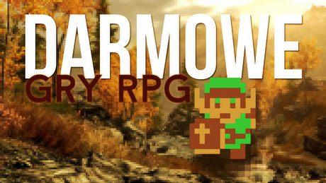Gry RPG za 0 zł. Najlepsze w pełni darmowe produkcje, które nie są free-to-play