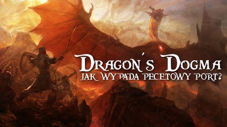 Dragon's Dogma w ko�cu na PC! Jak wypada port zjawiskowego RPG?