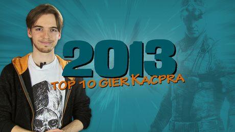Top 10 gier 2013 roku wg Kacpra