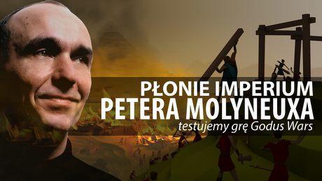 Płonie imperium Petera Molyneuxa – czy Godus Wars ugasi pożar?