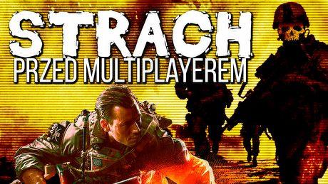 Skąd bierze się strach przed multiplayerem?