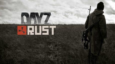 DayZ i Rust - survivalowy pojedynek