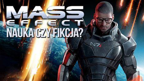 Prawda czy fikcja? Nauka w serii Mass Effect