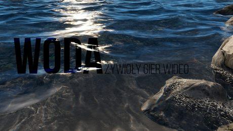 Żywioły gier wideo - WODA (odc. 1/4)