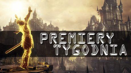 Chwalmy s�o�ce! Dark Souls III i inne PREMIERY TYGODNIA