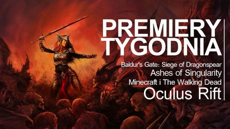 Nowy Baldur's Gate i rewolucja Oculus Rift � PREMIERY TYGODNIA