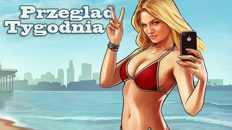 Przegląd Tygodnia - Grand Theft Auto V na widelcu!