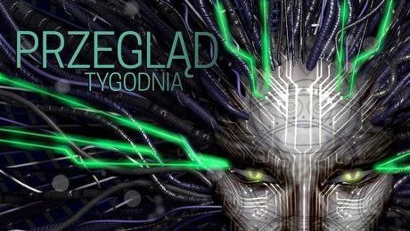 System Shock 3 i Wiedźmin na srebrnym ekranie - PRZEGLĄD TYGODNIA