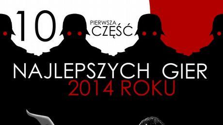 10 najlepszych gier 2014 roku - 1/2