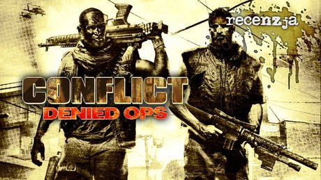 Recenzja Conflict: Denied Ops