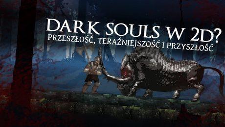Fatalny Slashy Souls i trudne pytanie: czy Dark Souls w 2D na sens?