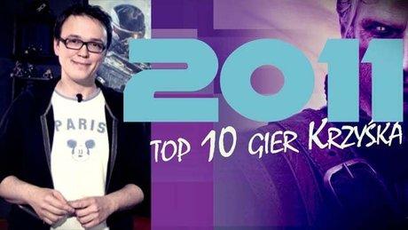 Top 10 gier 2011 roku wg Krzyśka