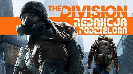 Redakcja podzielona - nasze zdanie o The Division