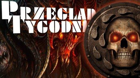 Przegląd Tygodnia - Diablo i Baldur