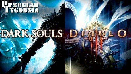Przegląd Tygodnia - Diablo III i Dark Souls