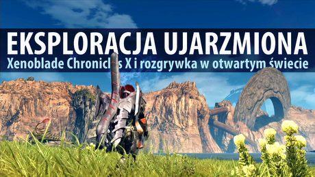Eksploracja ujarzmiona w Xenoblade Chronicles X – gdy otwarty świat napędza grę
