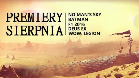 PREMIERY SIERPNIA � Batman, No Man's Sky, Deus Ex, World of Warcraft