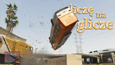Liczę na glicze: Grand Theft Auto V