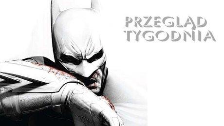 Przegląd Tygodnia - Batman: Arkham City w akcji! [2/2]