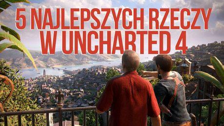 Gramy w Uncharted 4, czyli 5 najlepszych rzeczy w nowej grze na PS4