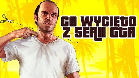 Co wycięto z serii Grand Theft Auto?