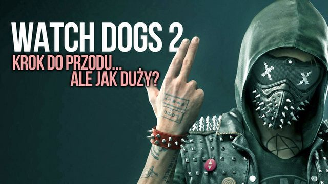 Gramy w Watch Dogs 2!