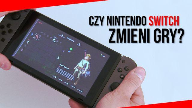 Czy Nintendo Switch zmieni gry? Nowa konsola w akcji