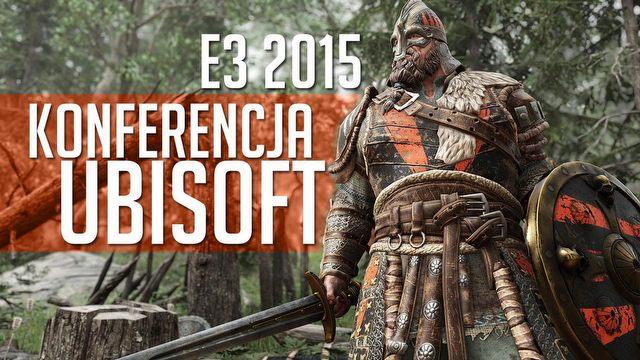 Konferencja Ubisoftu na targach E3 2015 - wrażenia redakcji