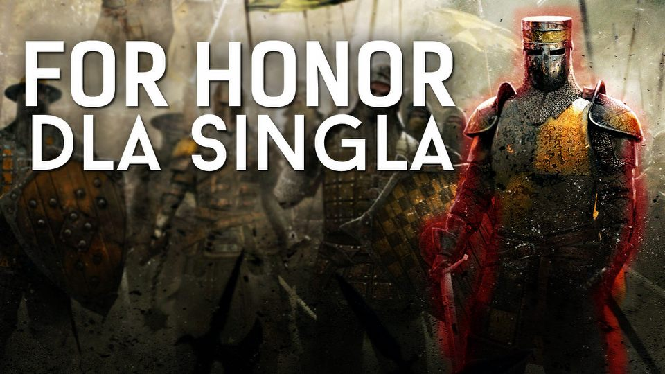 Czy For Honor daje radę w singlu?