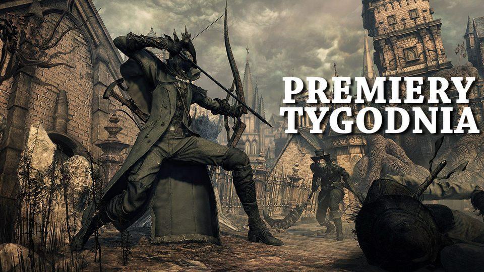 Bloodborne powraca z mrocznym dodatkiem � polujemy na PREMIERY TYGODNIA