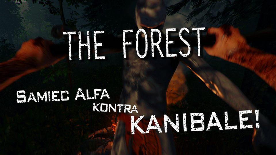 Samiec Alfa kontra kanibale � jak dzisiaj wygl�da The Forest?