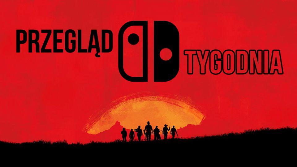 Czy w Red Dead Redemption 2 zagramy na Nintendo Switch? - PRZEGL�D TYGODNIA